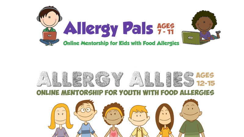 Allergy Pals programs: Allergy Pals online mentorship for kids with food allergies ages 7-11, Allergy Allies online mentorship for youth with food allergies ages 12-15.