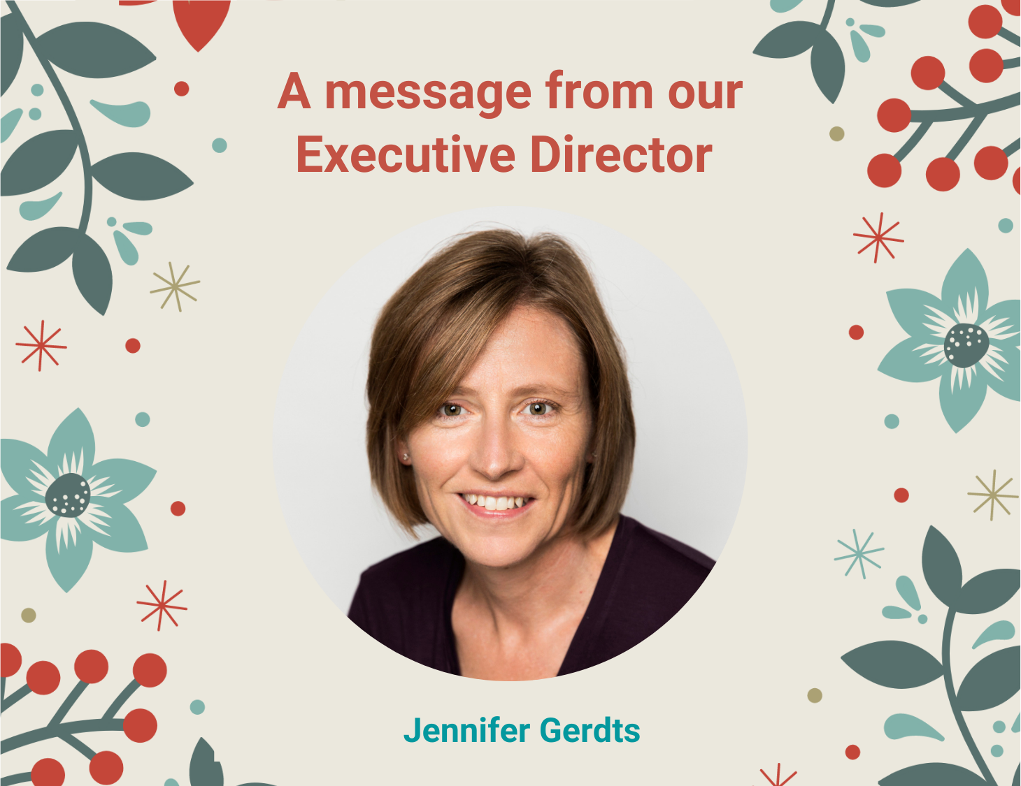 A message from our Executive Director Jennifer Gerdts