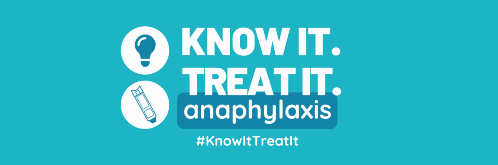 Know It. Treat It. anaphylaxis - Food Allergy Canada's Food Allergy Awareness Month campaign