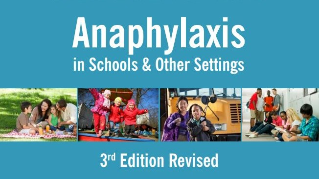 Anaphylaxis in Schools & Other Settings: 3rd Edition Revised