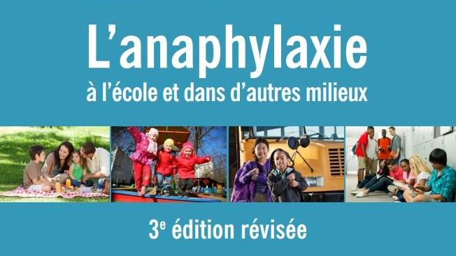 L'anaphylaxie a l'ecole et dans d'autres milieux, 3e edition